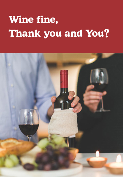 Wine Fine Thank You, and You?